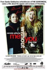 С тобой и без тебя / Me Without You (2001)