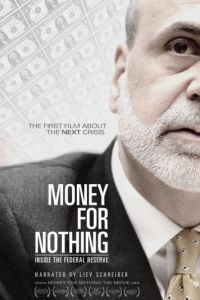 Деньги за бесценок / Money for Nothing: Inside the Federal Reserve (2013)