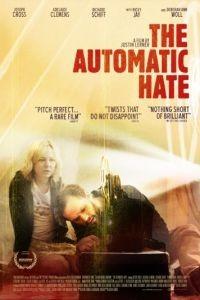 Автоматическая ненависть / The Automatic Hate (2015)