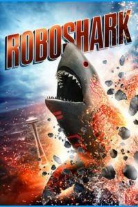 Акула-Робот / Roboshark (2015)