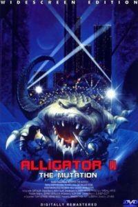 Аллигатор 2: Мутация / Alligator II: The Mutation (1991)
