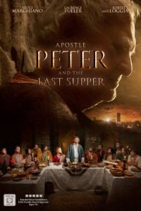 Апостол Пётр и Тайная вечеря / Apostle Peter and the Last Supper (2012)