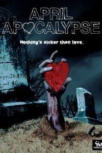 Апрельский апокалипсис / April Apocalypse (2013)