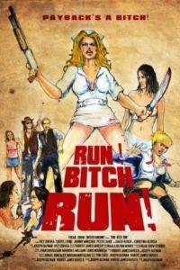 Беги, сука, беги! / Run! Bitch Run! (2009)