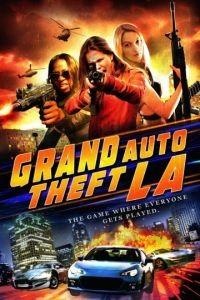 Большой автоугон: Лос-Анджелес / Grand Auto Theft: L.A. (2014)