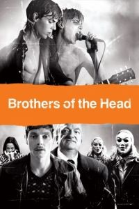 Братья Рок-н-Ролл / Brothers of the Head (2005)