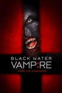 Вампир чёрной воды / The Black Water Vampire (2014)