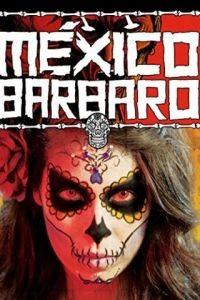 Варварская Мексика / Mxico Brbaro (2014)