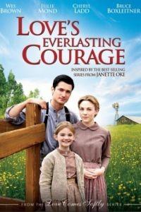 Вечная смелость любви / Love's Everlasting Courage (2011)