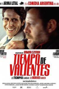 Время смелых / Tiempo de valientes (2005)