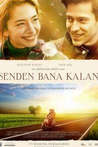 Всё, что мне осталось от тебя / Senden Bana Kalan (2015)