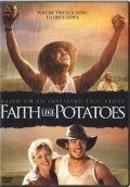 Глубокая вера / Faith Like Potatoes (2006)
