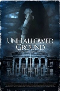 Грешная земля / Unhallowed Ground (2015)