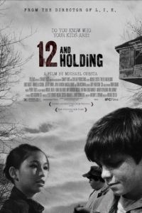 Двенадцатилетние / Twelve and Holding (2005)
