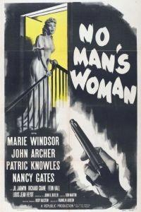 Женщина без мужчин / No Man's Woman (1955)