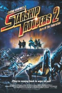 Звездный десант 2: Герой федерации / Starship Troopers 2: Hero of the Federation (2004)