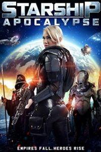Звёздный крейсер: Апокалипсис / Starship: Apocalypse (2014)
