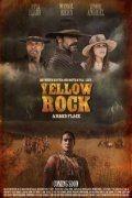 Золотая лихорадка / Yellow Rock (2011)