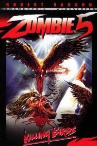 Зомби 5: Смертоносные птицы / Killing Birds: Raptors (1987)