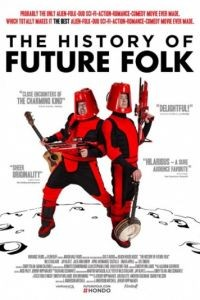 История «Future Folk» / The History of Future Folk (2012)