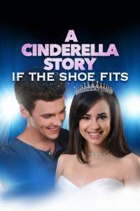 История Золушки 4: Если туфелька подойдёт / A Cinderella Story: If the Shoe Fits (2016)