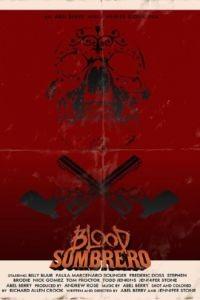 Кровавое сомбреро / Blood Sombrero (2016)
