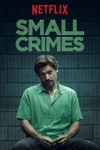Мелкие преступления / Small Crimes (2017)