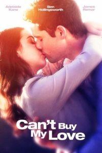 Мою любовь не купишь / Can't Buy My Love (2017)