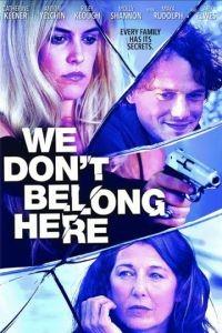 Нам здесь не место / We Don't Belong Here (2015)