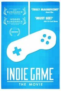 Независимая игра: Кино / Indie Game: The Movie (2012)
