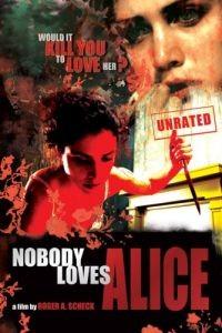 Никто не любит Элис / Nobody Loves Alice (2008)