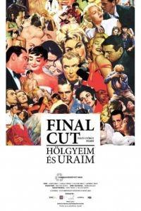 Окончательный монтаж – дамы и господа! / Final Cut: Hlgyeim s uraim (2012)