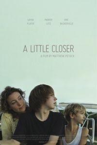 Поближе / A Little Closer (2011)