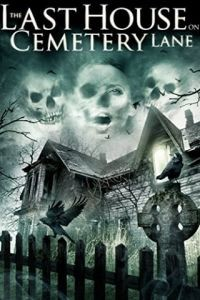 Последний дом на Семетри Лэйн / The Last House on Cemetery Lane (2015)