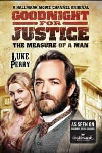 Правосудие Гуднайта 2: Мерило мужчины / Goodnight for Justice: The Measure of a Man (2012)