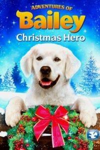 Приключения Бэйли: Рождественский герой / Adventures of Bailey: Christmas Hero (2012)