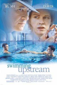 Против течения / Swimming Upstream (2003)