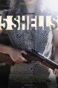 Пять патронов / 5 Shells (2012)