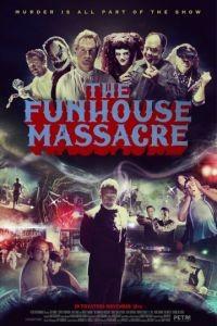 Резня в парке аттракционов / The Funhouse Massacre (2015)