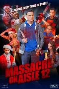 Резня в торговом проходе 12 / Massacre on Aisle 12 (2016)
