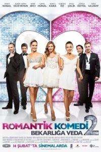 Романтическая комедия 2 / Romantik Komedi 2: Bekarliga Veda (2013)