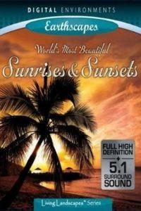 Самые красивые рассветы и закаты / World's Most Beautiful Sunrises (2009)