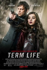 Срок жизни / Term Life (2015)