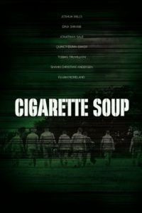 Cigarette Soup (2017)