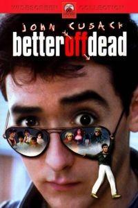 Уж лучше умереть / Better Off Dead... (1985)