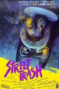 Уличный мусор / Street Trash (1986)