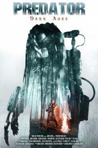 Хищник: Тёмные века / Predator Dark Ages (2015)