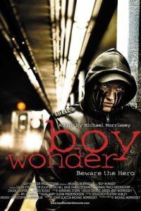 Чудный мальчик / Boy Wonder (2010)