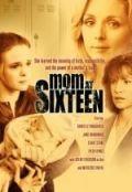 Шестнадцатилетняя мать / Mom at Sixteen (2005)