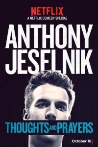 Энтони Джесельник: Мысли и молитвы / Anthony Jeselnik: Thoughts and Prayers (2015)